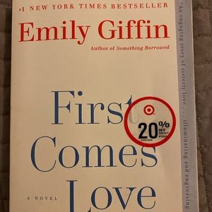"Other - ""First Comes Love"" by Emily Griffin"